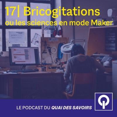 #17 Bricogitations, ou les sciences en mode maker cover