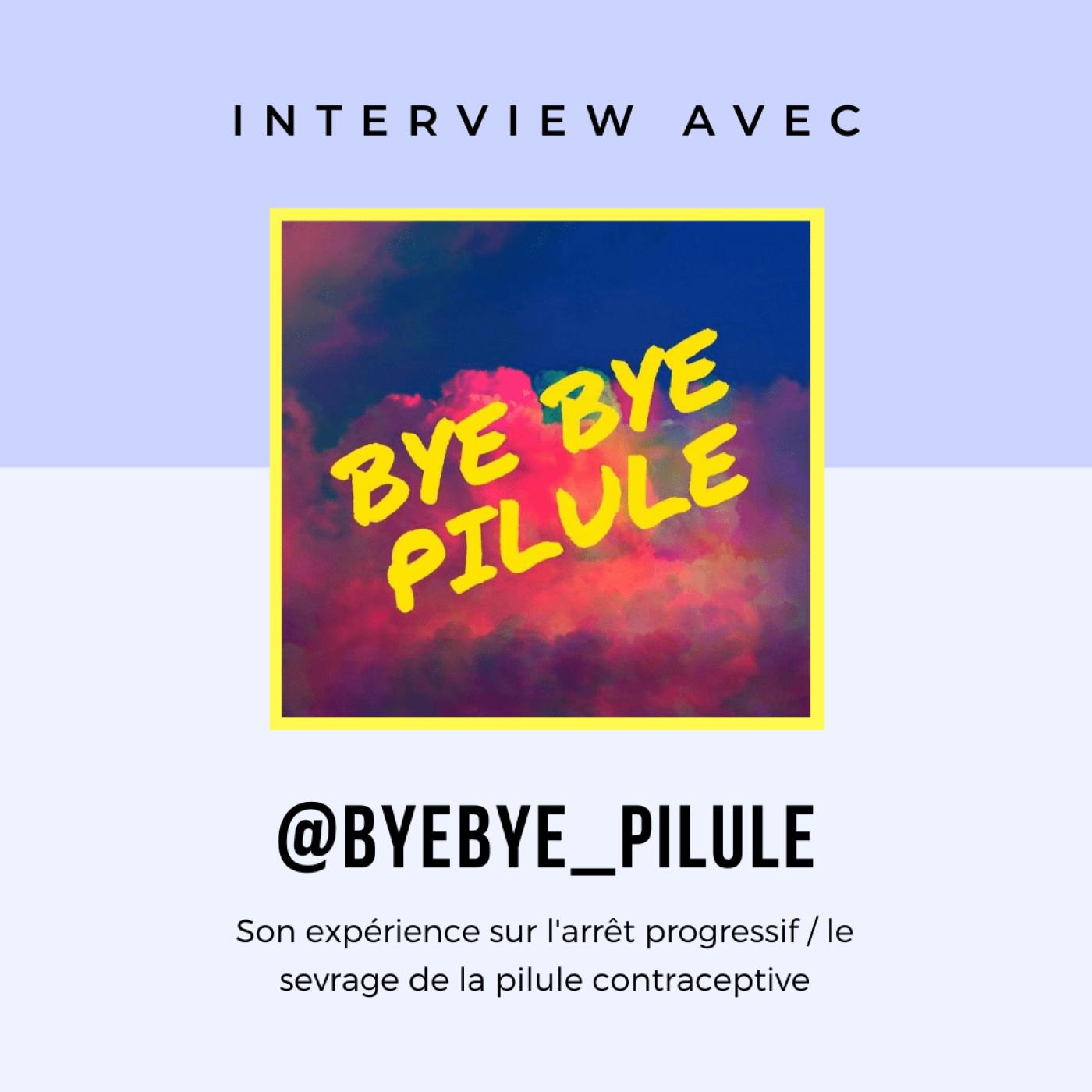 #01 - Anaïs de @byebye_pilule : Son expérience avec l'arrêt progressif de la pilule