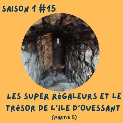 Les super régaleurs et le trésor de l'île d'Ouessant (partie 5/5) cover
