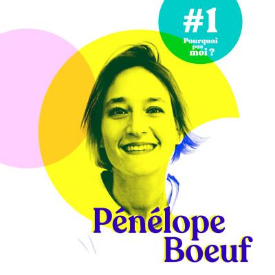 1 Pénélope Boeuf - Après 35 ans à se chercher, elle s'est enfin trouvée et devient une podcasteuse au million d'écoutes cover