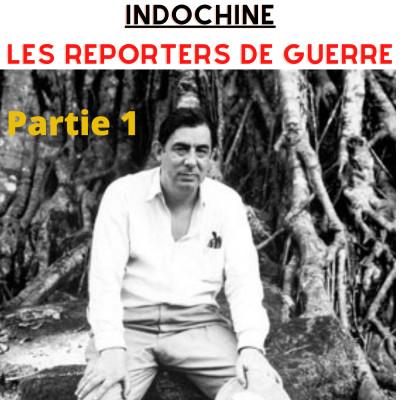 L'épopée des reporters de guerre en Indochine- Episode 1 cover