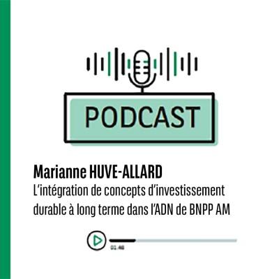Marianne HUVE-ALLARD : L'intégration de concepts d'investissement durable à long terme dans l'ADN de BNPP AM cover