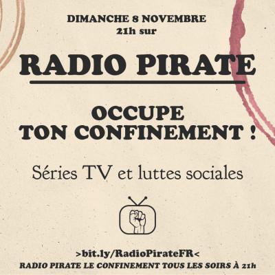Radio Pirate - Occupe ton confinement - Luttes sociales en série ! - Emission du dimanche 8 novembre cover