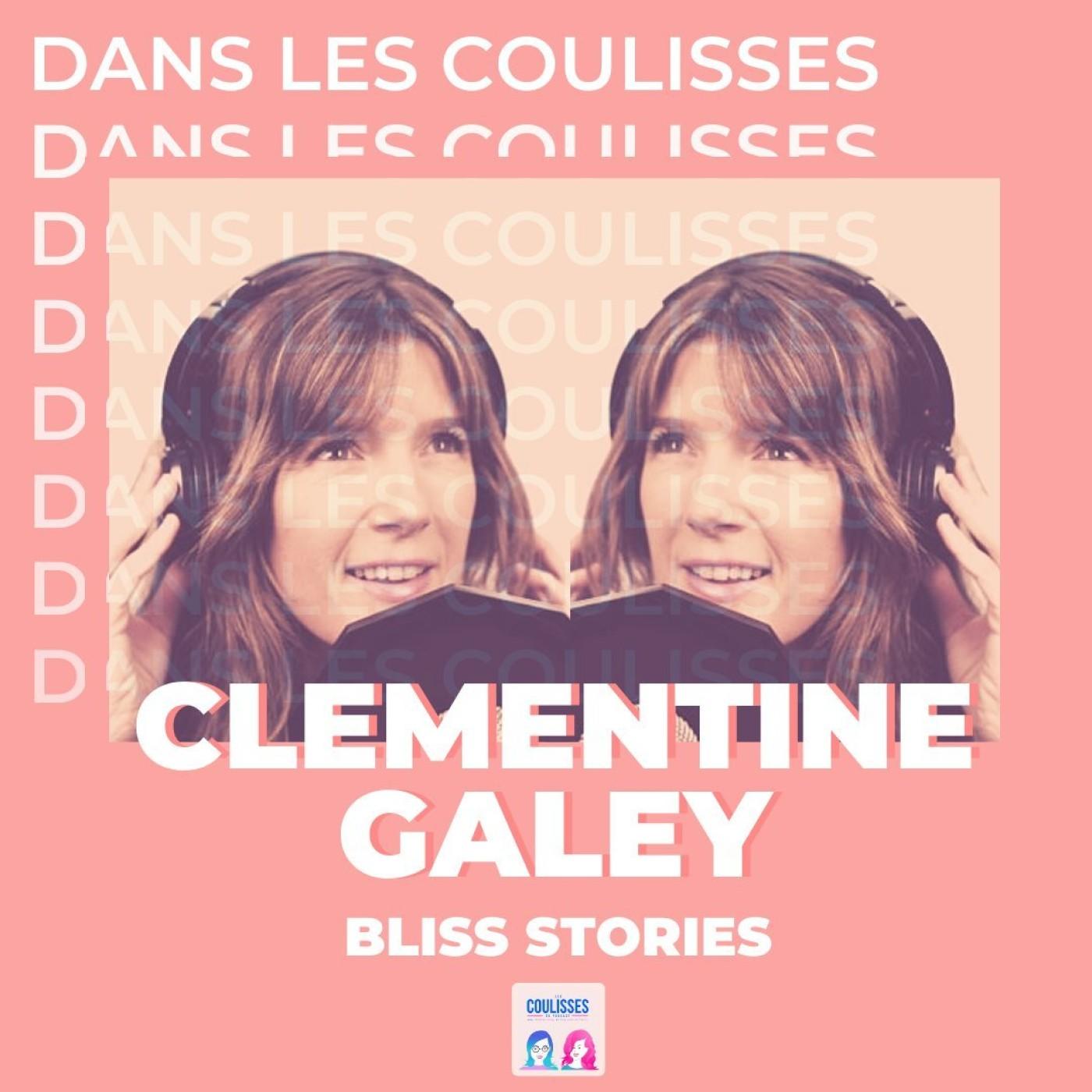 Dans les coulisses du podcast de Clémentine Galey : Bliss Stories