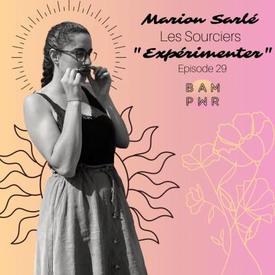 """EP29 - Marion Sarlé - Les Sourciers - """"Expérimenter"""" cover"""