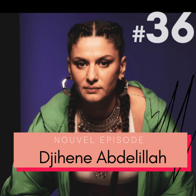 #36 AVANT-PREMIÈRE - Djihene Abdelillah : prendre le pouvoir de sa vie grâce aux sports de combat 🖤 cover