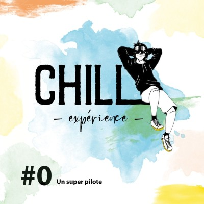 image Chill experience 0 : Un super pilote