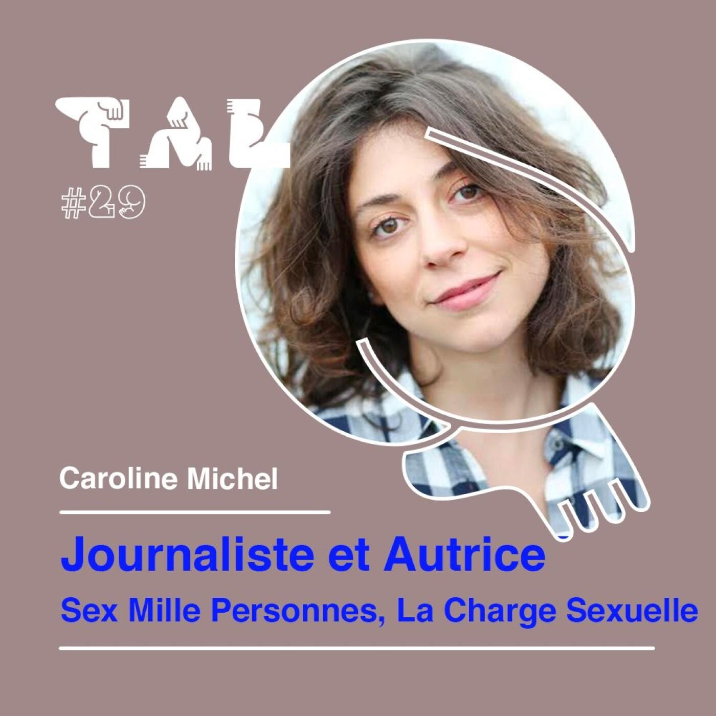 #29 - Caroline Michel : Journaliste et Autrice : Sex Mille Personnes, La Charge Sexuelle et tant d'autres