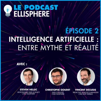 Episode 02 | Intelligence Artificielle : entre mythe et réalité cover