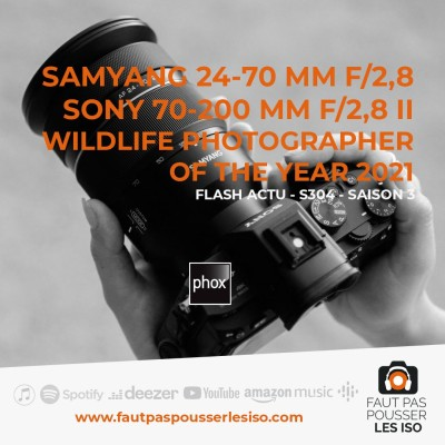 FLASH ACTU - S304 - Sony 70-200 mm II, Samyang 24-70 mm, Wildlife Photographer of the Year cover