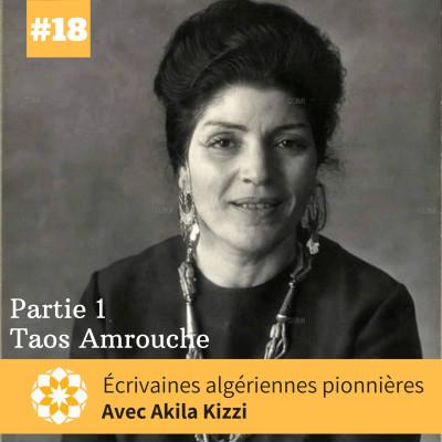 E#18 Ecrivaines algériennes pionnières, avec Akila Kizzi, Partie 1: Taos Amrouche cover
