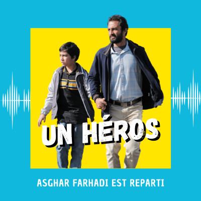 Un héros : Asghar Farhadi est reparti (Cannes 2021) cover