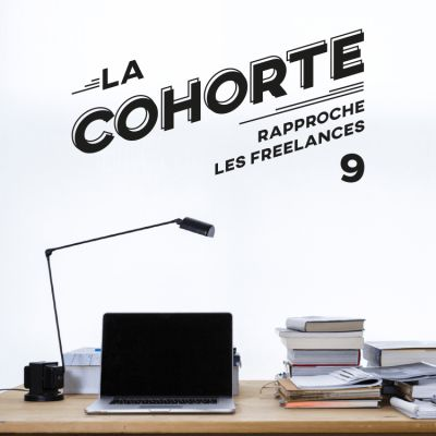 Cover' show La Cohorte/ S1E9/ Pourquoi et comment se former quand on est freelance