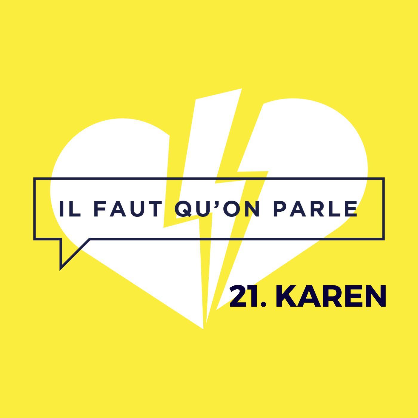 #21 - Karen : Le Décalage