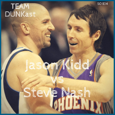 Team Dunkast - Jason Kidd VS Steve Nash