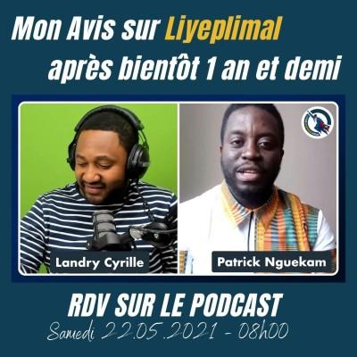 #67 - Liyeplimal - Mon Avis après bientôt 1 an et demi (Interview avec Patrick Nguekam) cover