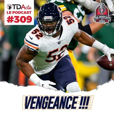 TDA Podcast n°309 - Preview S5 : revanche à Londres pour Khalil Mack cover