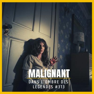 Dans l'ombre des légendes-313 Malignant... cover