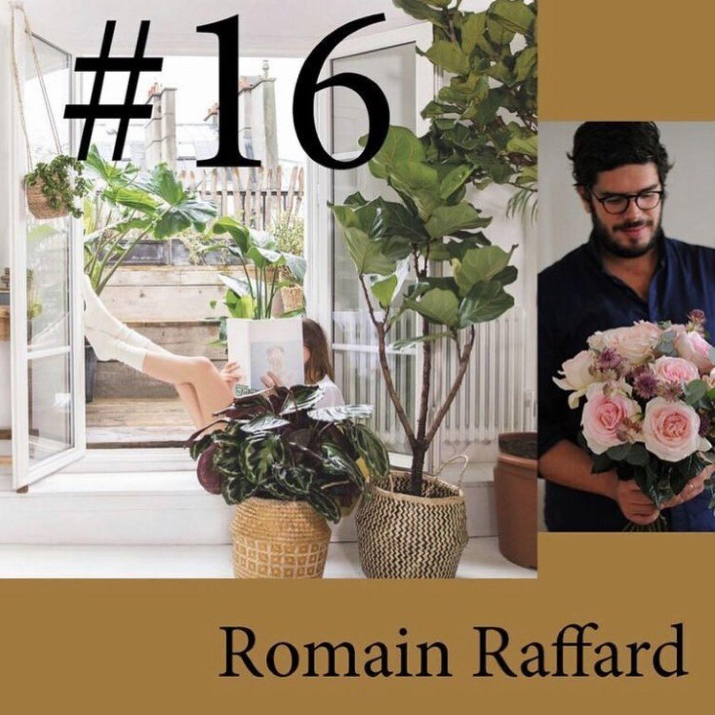 "#16 Romain Raffard (Bergamotte) ""Il fallait rendre ce métier plus sexy"""