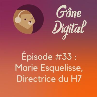 Episode #33 - Marie Esquelisse, Directrice du H7 cover