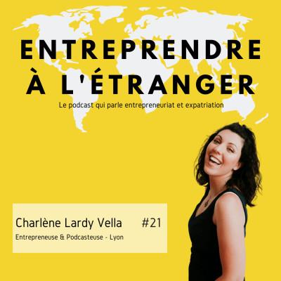 Entreprendre à l'étranger - Charlène Lardy Vella - Dis le tout haut - Lyon cover