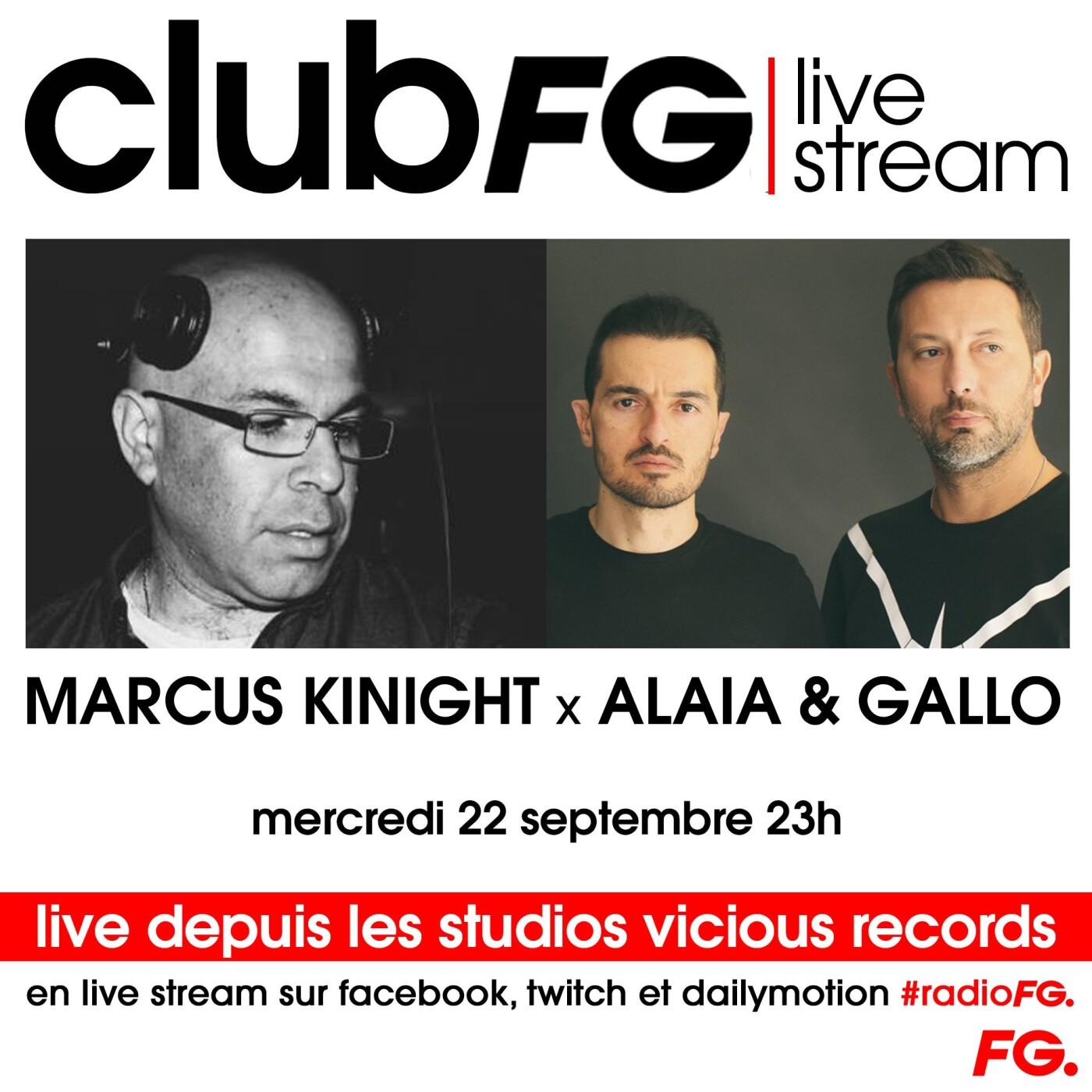 CLUB FG LIVE STREAM : MARCUS KNIGHT X ALAIA & GALLO
