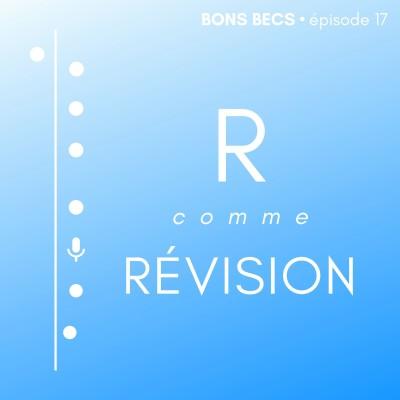 image Épisode 17 • R comme RÉVISION