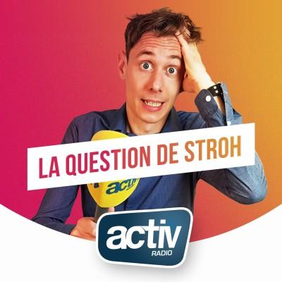La Question de Stroh ! Le micro-trottoir du 6/9 d'ACTIV. cover