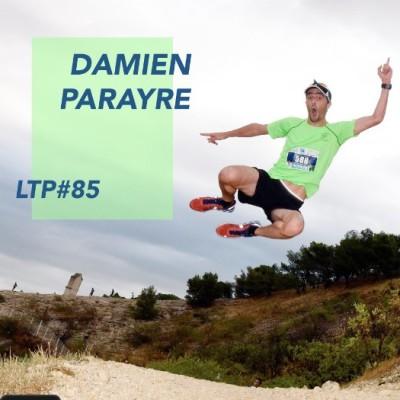 """LTP#85 DEMANDE CONSEIL A DAMIEN PARAYRE """"TRAIL ET PODOLOGIE"""" cover"""