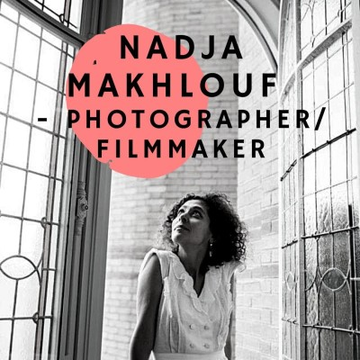 #3 - Nadja Makhlouf - Photographer and Filmmaker cover