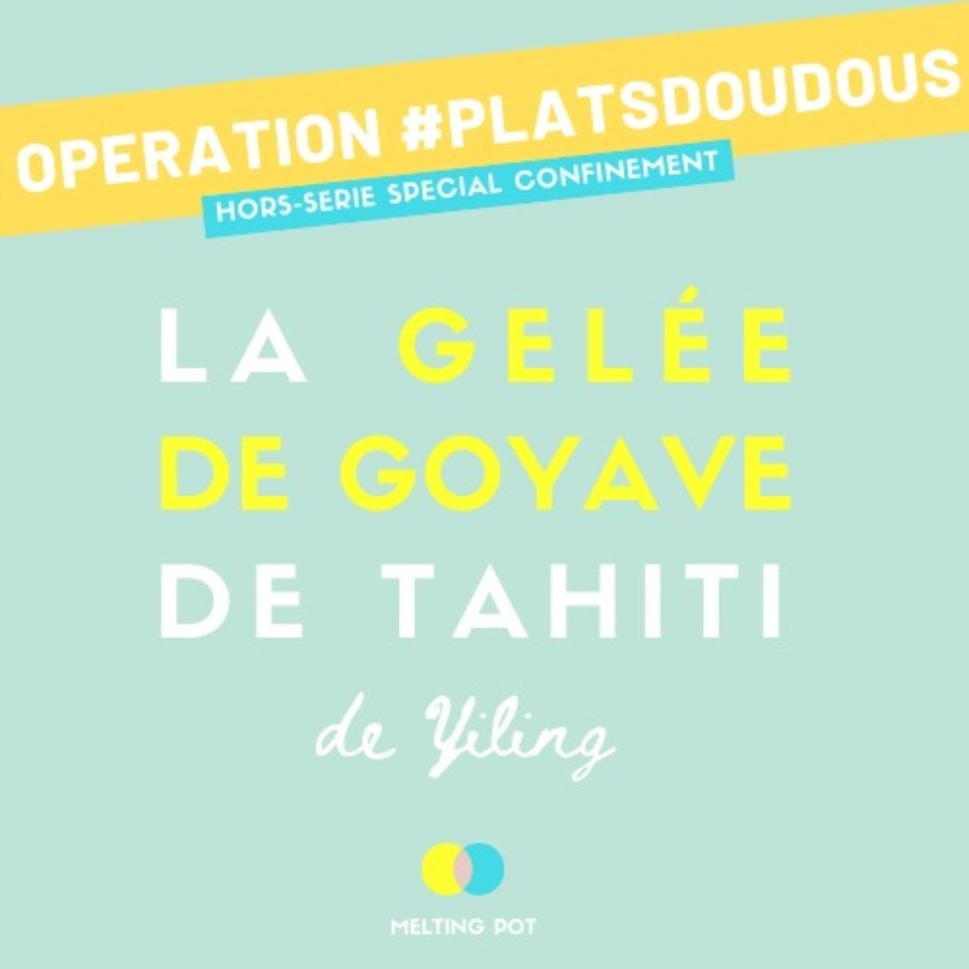 Plat doudou 1 - La gelée de goyave de Yiling (Tahiti)