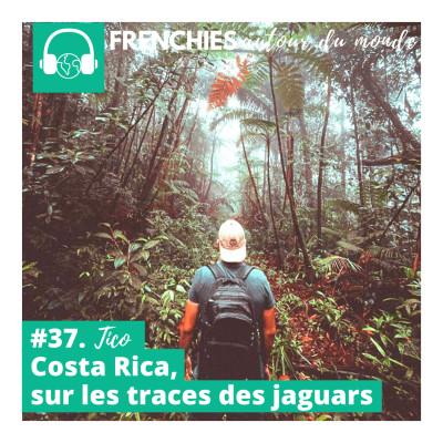 #37. Tico, Costa Rica, sur les traces des jaguars cover