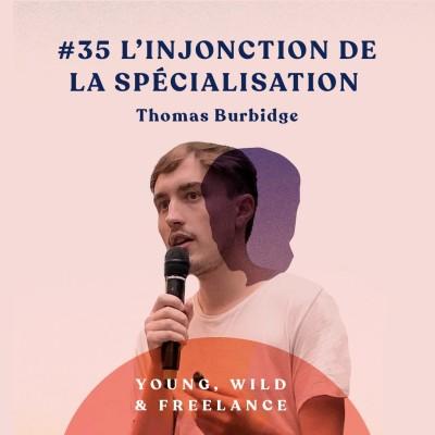 image 35. L'injonction de la specialisation - avec Thomas Burbidge