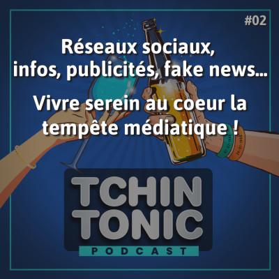 #02 - Réseaux sociaux, infos, publicités, fake news... Vivre serein au coeur la tempête médiatique ! cover