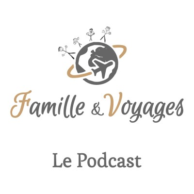 Famille & Voyages, le podcast cover
