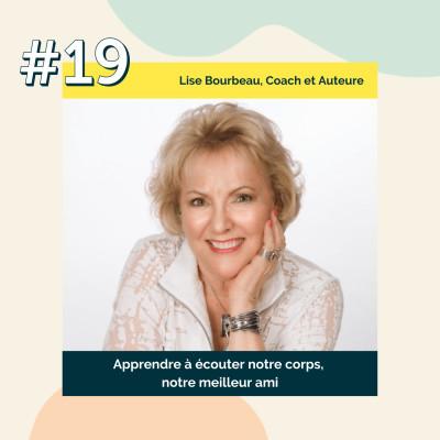19 : Apprendre à écouter notre corps, notre meilleur ami  | Lise Bourbeau, Coach en développement personnel cover