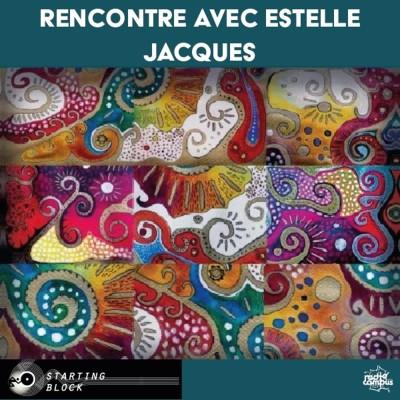 STARTING BLOCK | Rencontre avec Estelle Jacques