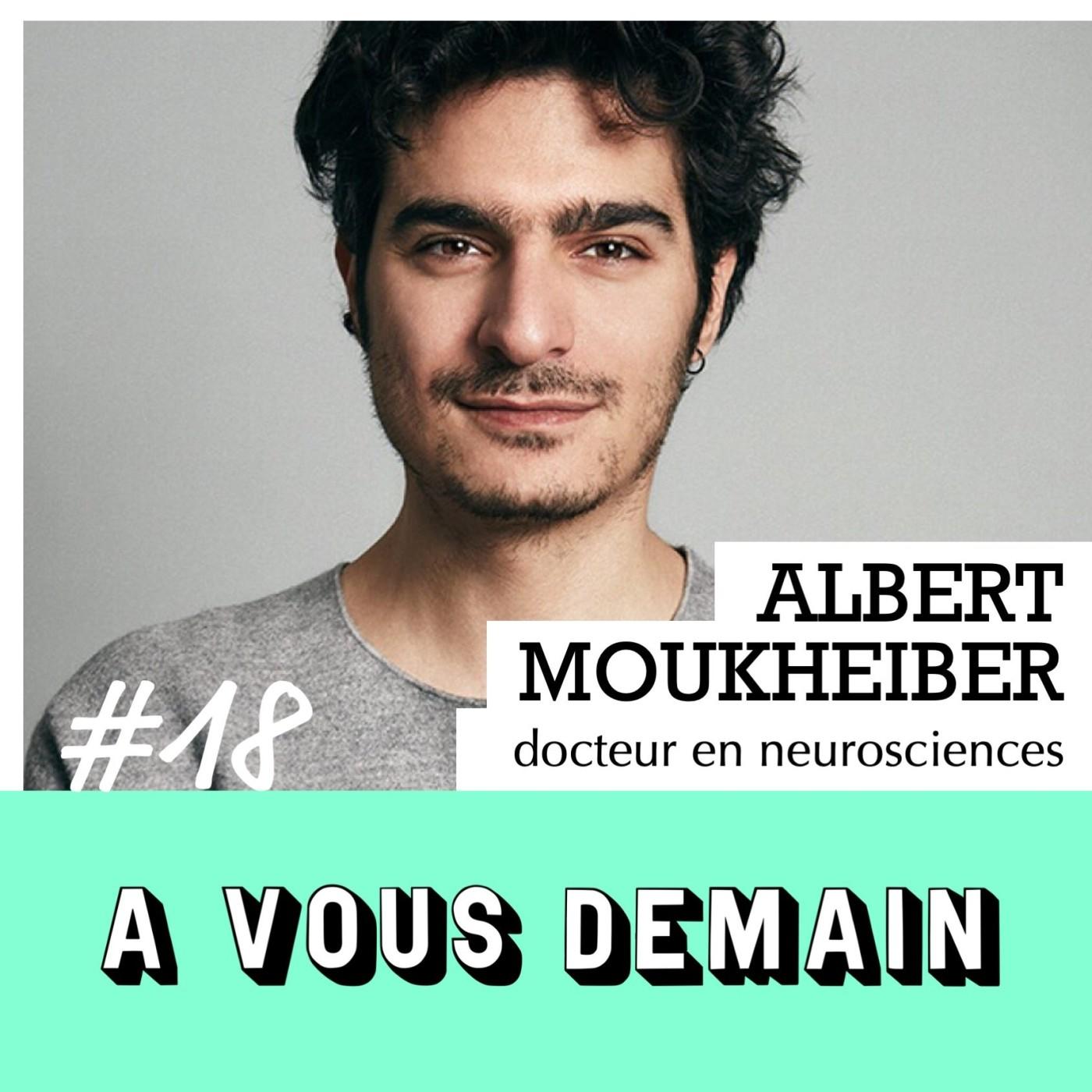 #18 l Albert Moukheiber : le docteur en neurosciences qui décode votre cerveau !