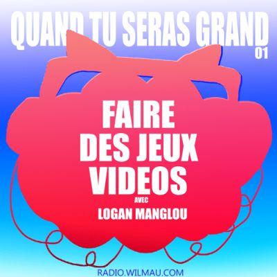 Faire Des Jeux Vidéos avec Logan Manglou cover