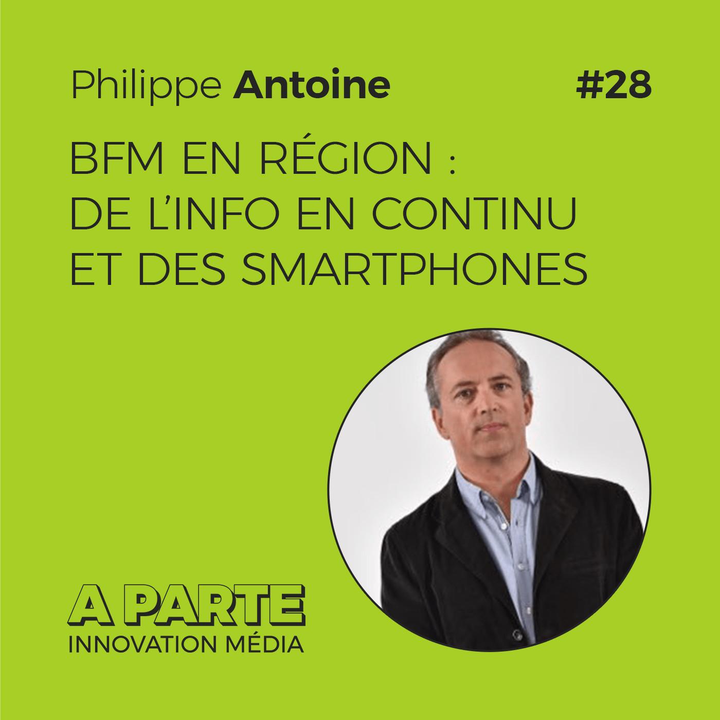 BFM en région : de l'info en continu et des smartphones, avec Philippe Antoine