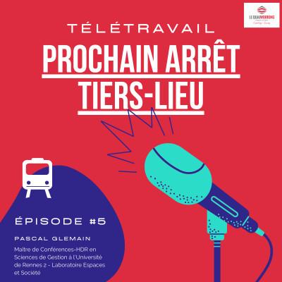 #5 Télétravail : les tiers-lieux comme source de dynamique pour les territoires - Pascal Glemain cover