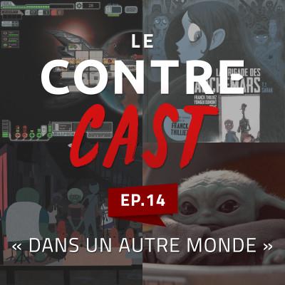 LeContreCast #14 - Dans un autre monde cover