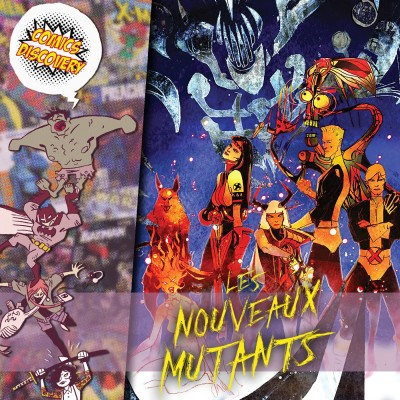 ComicsDiscovery S05E02 : New Mutant cover