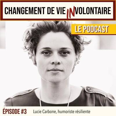 Episode #3 : Lucie Carbone, humoriste résiliente cover