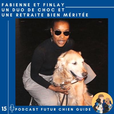 🦮15 - Fabienne et Finlay - Un duo de choc et une retraite bien méritée cover