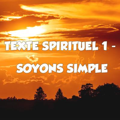Texte spirituel 1 - Soyons simple cover