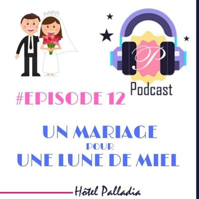 Episode 12 - Un mariage pour une lune de miel cover