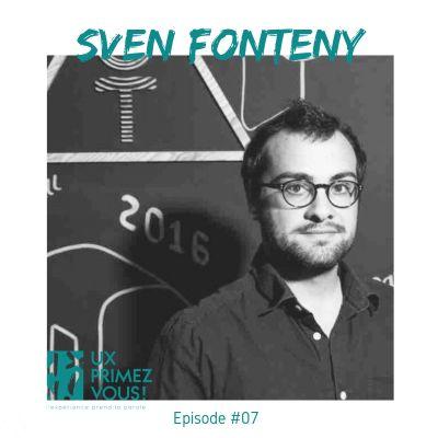 #07 - Sven Fonteny : L'expérience utilisateur dans le contexte entrepreneurial cover