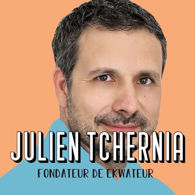 Julien Tchernia, fondateur d'EkWateur - Le plus gros risque, c'est de ne pas en prendre cover