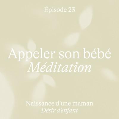 #23 Appeler son bébé [Méditation Désir d'Enfant] cover